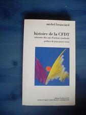 Michel BRANCIARD Histoire de la CFDT 70 ans d'action syndicale 1990 TBE