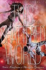 The Starbound Trilogy: This Shattered World by Meagan Spooner and Amie...