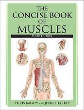 The Concise Book of Muscles by Chris Jarmey (Paperback, 2015)