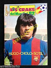 HUGO CHOLO SOTIL - SELECCION PERU - LOS CRAKS DEL MUNDIAL 82 - F.C. BARCELONA