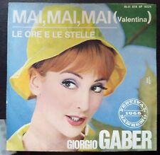 """Giorgio Gaber – Mai, Mai, Mai (Valentina)/ Le Ore E Le Stelle  7"""" 45 Giri  1966"""