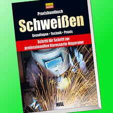 PRAXISHANDBUCH Schweißen | Grundlagen - Technik - Praxis | Karosserie-Rep (Buch)