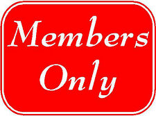 MEMBERS ONLY CLUB SIGN/NOTICE