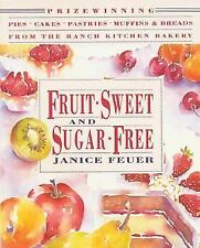 Fruit-Sweet and Sugar-Free : Prize-Winning Pies, Cakes, Pastries, Muffins, book