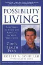 Possibility Living: Add Years to Your Life and Life to Your Years with God's Hea