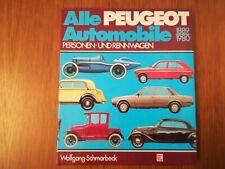 Alle Peugeot Automobile Pkw und Rennwagen 1889-1980 Wolfgang Schmarbeck