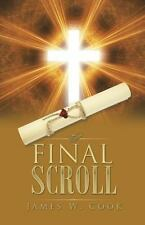 The Final Scroll by James W. Cook (2015, Hardcover)