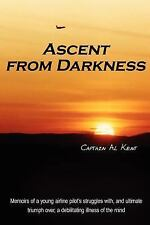 Ascent from Darkness : Memoirs of a young airline pilot's struggles with and...