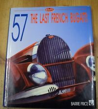 57 THE LAST FRENCH BUGATTI BARRIE PRICE LIMITED EDITION 1992 HARDBACK