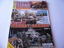 STEEL MASTERS HORS-SERIE ISSUE 11 - MARKET GARDEN  MILITARY/ WARGAMING MAGAZINE