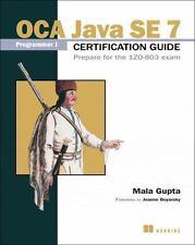 OCA Java SE 7 Programmer I Certification Guide : Prepare for the 1ZO-803 Exam by