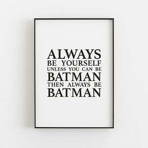 Always Be Yourself Unless You Can Batman Typography Print Poster Humour Art