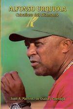 ALFONSO URQUIOLA - CABALLERO DEL DIAMANTE Beisbol  Baseball Pelota Cuba Cuban