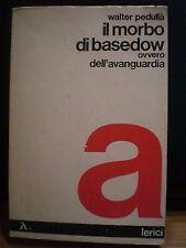 Walter Pedullà, IL MORBO DI BASEDOW ovvero dell'avanguardia, lerici, 1975.