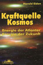 KRAFTQUELLE KOSMOS - Energie der Atlanter - Energie der Zukunft - Harald Eiden