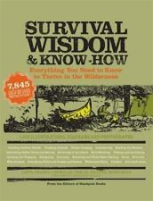Wisdom & Know-How: Survival Wisdom and Know-How : Everything You Need to Know to