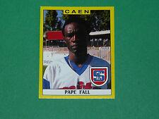 N°46 PAPE FALL STADE MALHERBE CAEN PANINI FOOTBALL FOOT 89 1988-1989