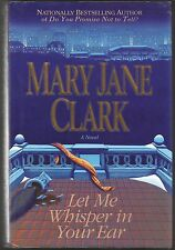 Let Me Whisper in Your Ear by Mary Jane Clark (2000, Hardcover, Revised)