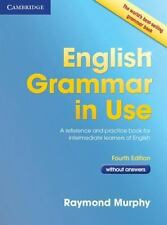 English Grammar in Use : A Reference and Practice Book for Intermediate...