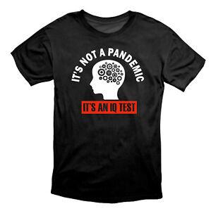 It's Not a Pandemic It's An IQ Test Protest T Shirt Black