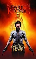 The Dark Tower ~ The Long Road Home by Steven King and Peter David ~ 2008 HC