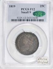 1819 Small 9 Bust Quarter PCGS & CAC F-12; Choice Original!