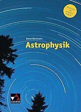 Astrophysik - neu: Aktualisierte und erweiterte Ausgabe ...   Buch   Zustand gut