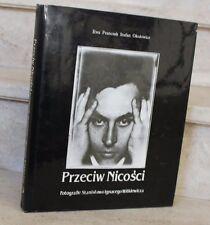 Przeciw nicosci fotografie staniskawa ignacego witkiewicza