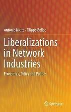La liberalizzazione nelle industrie di rete: economia, politica e politica: 2016.