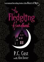 The Fledgling Handbook: House of Night 12, Cast, P. C., Very Good Book