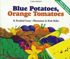 Blue Potatoes, Orange Tomatoes: How to Grow A Rainbow Garden, Creasy, Rosalind,