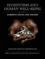 Ecosystems and Human Well-Being: Current State and Trends: Findings of-ExLibrary
