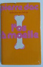 PIERRE DAC L'OS A MOELLE MICHEL LACLOS FRANCE LOISIRS 1979 PORT A PRIX COUTANT