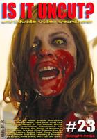 IS IT UNCUT? #23 - Horror / Gore Magazine