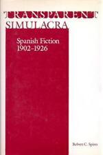 Transparent Simulacra: Spanish Fiction, 1902-1926
