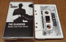 THE SLACKERS Better Late Than Never Cassette SKA 2 TONE Moon NYC CSD limited