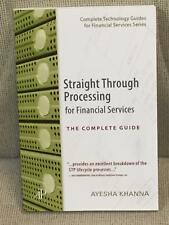 Ayesha Khanna / STRAIGHT THROUGH PROCESSING FOR FINANCIAL SERVICES THE 1st 2008