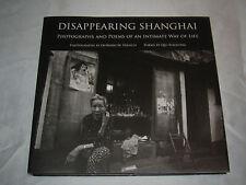 Disappearing Shanghai Photographs & Essay Howard French SIGNED 1st/1st 2012 HCDJ