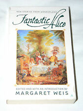 Fantastic Alice by Margaret Weis (edited) (Ace; 1999; Pb) - Lewis Carroll -NEW!