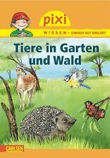 Pixi Wissen Band 17 Tiere in Garten und Wald Ab 6 Jahren