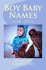 Boy Baby Names : For 2016 by Hannah Crawford (2015, Paperback)