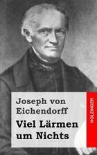 Viel lärmen Um Nichts by Joseph von Eichendorff (2013, Paperback)