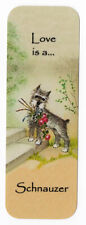 SCHNAUZER BEAUTIFUL DOG BOOKMARK SAME IMAGE BOTH SIDES GREAT GIFT