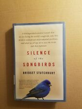 Silence of the Songbirds : How We Are Losing the World's Songbirds and What We C