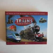 L'encyclopédie trains la légende du chemin de fer NOV'EDIT 2003 REGENCY N4789