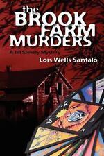 The Brook Farm Murders : A Jill Szekely Mystery by Lois Santalo (2011,...