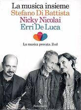 La musica insieme. Con CD Audio Sealed Stefano Di Battista, Nicky Nicolai