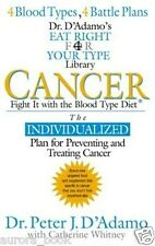 Cancer Fight it with the Blood Type Diet Dr Peter J D'Adamo & Whitney WT55269