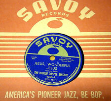 "RARE  THE UNIQUE GOSPEL SINGERS 78 ""JESUS, WONDERFUL JESUS"" SAVOY 4058 UNPLAYED!"