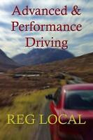 Advanced and Performance Driving, Paperback by Local, Reg, Brand New, Free P&...